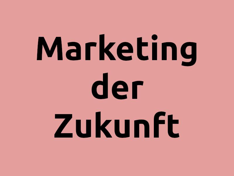 Marketing der Zukunft